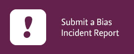 Submit a Bias Incident Report
